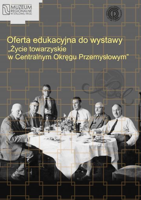 """Oferta edukacyjna do wystawy """"Życie towarzyskie w Centralnym Okręgu Przemysłowym""""."""
