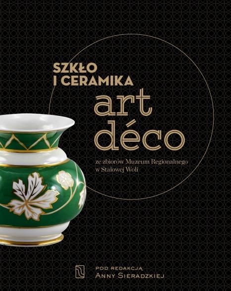 Szkło i ceramika art déco ze zbiorów Muzeum Regionalnego w Stalowej Woli