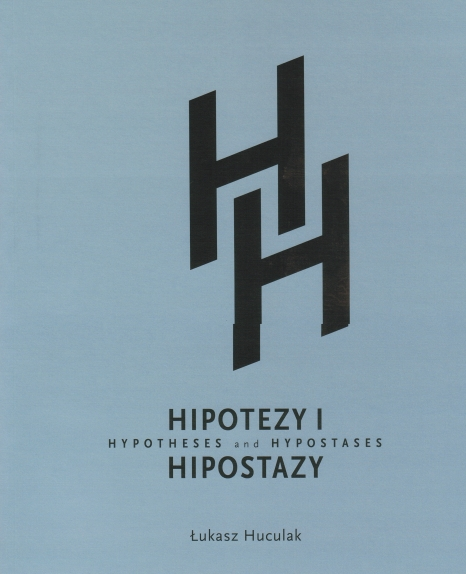 Łukasz Huculak.Hipotezy i Hipostazy.