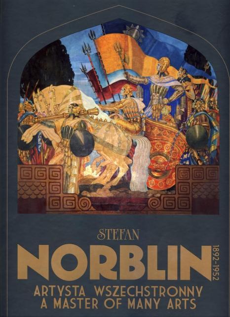 Stefan Norblin (1892-1952). Artysta wszechstronny. A Master of Many Arts